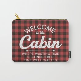 Welcome To The Cabin Carry-All Pouch