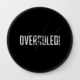 Overrruled! Wall Clock