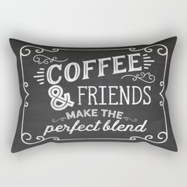 coffee and friends make the perfect blend Rectangular Pillow