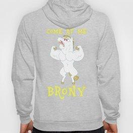 Come At Me, Brony Hoody