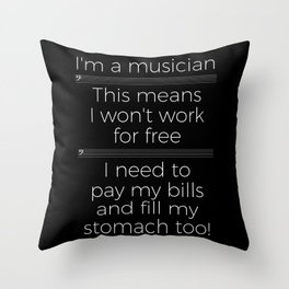 Musicians have to eat too! (bass/dark colors) Throw Pillow