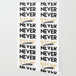 NEVER NEVER NEVER GIVE UP motivational quote Wallpaper