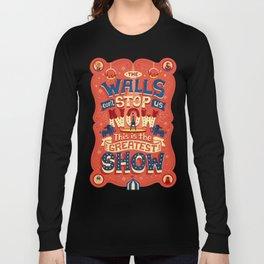 The Greatest Show Long Sleeve T-shirt