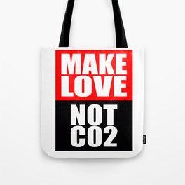 Make Love Not CO2 Tote Bag