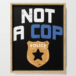 Definitely Not A Cop Police Joke Funny Pun Detective Officer Gun Gift Serving Tray