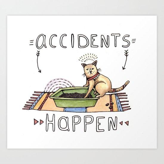 Accidents Happen Art Print