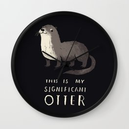 this is my significant otter Wall Clock