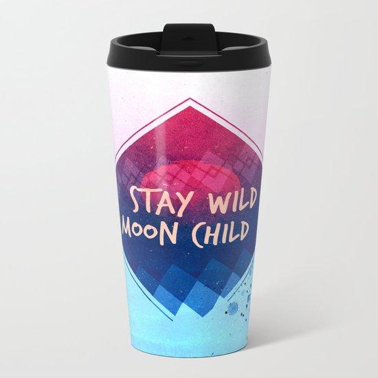Stay wild moon child boho Metal Travel Mug