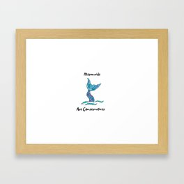 Mermaids Are Conservatives Framed Art Print