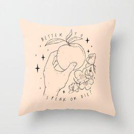 Speak Or Die ? Throw Pillow