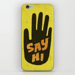 Say Hi. iPhone Skin
