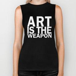Art is the weapon. (in white) Biker Tank