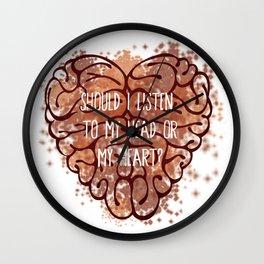 Should I listen to my head or my heart? Wall Clock
