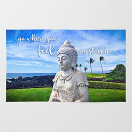 """Go where you feel most alive"" quote Hawaiian white Buddha Rug"