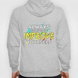 Motivational & Hilarious Improve Tshirt Design Always strive Hoody