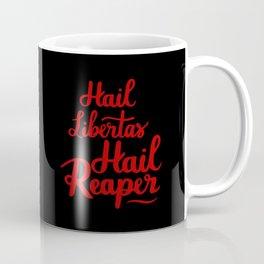 Hail libertas Hail Reaper Coffee Mug