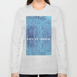 Let it Snow Long Sleeve T-shirt