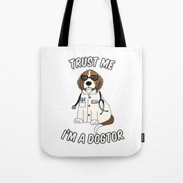 Trust me I'm a Dogtor Tote Bag