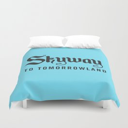 Skyway To Tomorrowland Duvet Cover