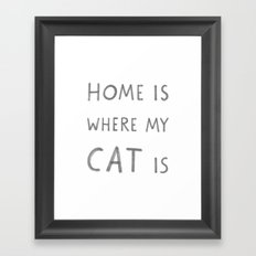 Home is where my cat is Framed Art Print