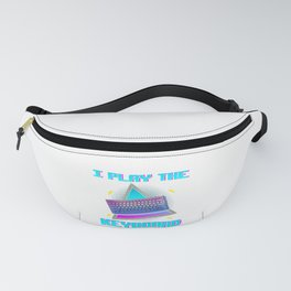 I Play The Keyboard Funny Computer Lover Fanny Pack