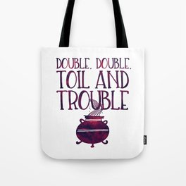 Double, Double, Toil and Trouble Tote Bag