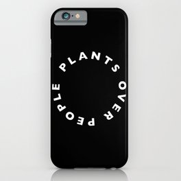 Plants Over People iPhone Case