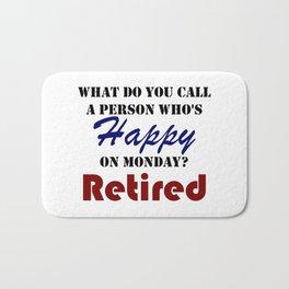 Retired On Monday Funny Retirement Retire Burn Bath Mat