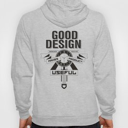 Good designs makes product useful Hoody