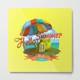 Hello summer and hello sea! Metal Print