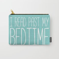 I read past my bedtime. Carry-All Pouch