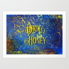 Nasty Girls: Dick Honey Art Print