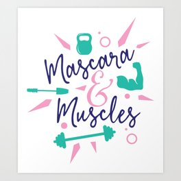 Mascara and Muscles Art Print
