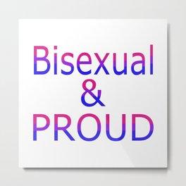 Bisexual and Proud (white bg) Metal Print
