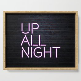 up all night neon Serving Tray