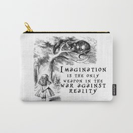 Imagination is the only weapon in the war against reality Carry-All Pouch