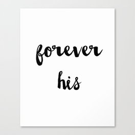 Forever his Canvas Print