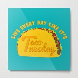 Taco Tuesday Metal Print