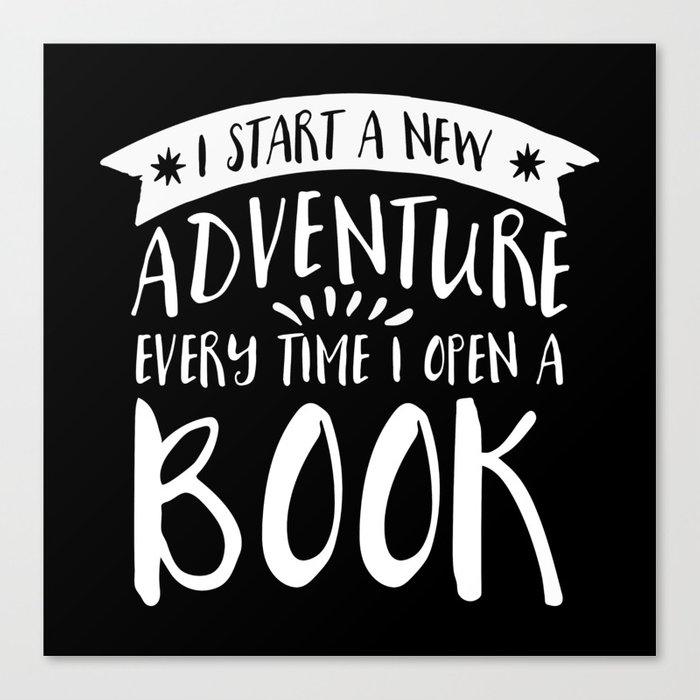 I Start a New Adventure Every Time I Open a Book! - Inverted Canvas Print