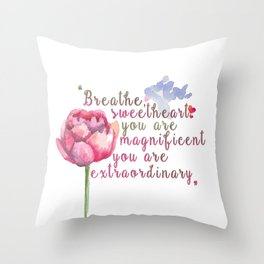 """""""Breathe Sweetheart"""" Shatter me by Tahereh Mafi quote Throw Pillow"""