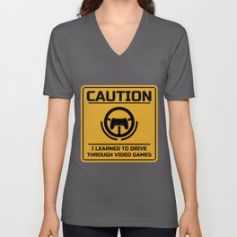 Caution I Learned Driving Through Video Games product | Cars Unisex V-Neck