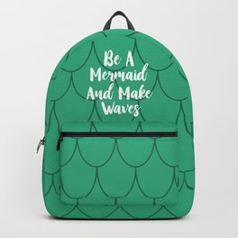 Be A Mermaid And Make Waves Backpack