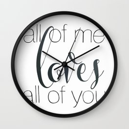 all of me loves all of you Wall Clock