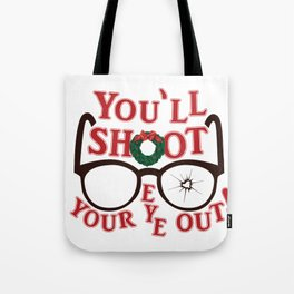 You'll Shoot Your Eye Out! Tote Bag