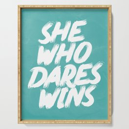 She Who Dares Wins Motivational Quote Serving Tray