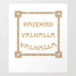 What Happen In Valhalla Stays In Valhalla Vikings Norsemen Myth Scandinavian Northman Gift Art Print