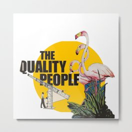 The quality people Metal Print