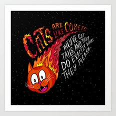 Comets are Like Cats... Art Print