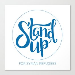 Stand Up: For Syrian Refugees (All proceeds to UN Refugee Agency) Canvas Print