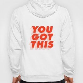 You Got This Hoody